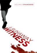 A Runaway Witness