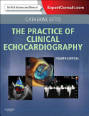 Practice of Clinical Echocardiography E-Book