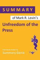 Summary of Mark R  Levin s Unfreedom of the Press