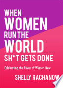 When Women Run the World Sh t Gets Done