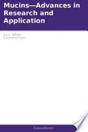 Mucins   Advances in Research and Application  2012 Edition