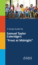 A Study Guide for Samuel Taylor Coleridge s  Frost at Midnight