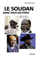Le Soudan dans tous ses Etats. L'espace soudanais à l'épreuve du temps
