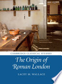 The Origin Of Roman London