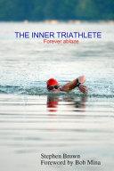 The Inner Triathlete     Forever Ablaze