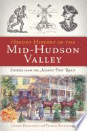 Hidden History of the Mid Hudson Valley