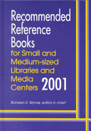 Recommended Reference Books for Small and Medium sized Libraries and Media Centers  2001