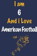I Am 6 And i Love American Football
