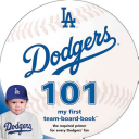 Los Angeles Dodgers 101  My First Team Board Book Book PDF