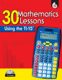 30 Mathematics Lessons Using the TI 15