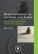 Desenvolvimento de Software com Scrum: Aplicando Métodos ...