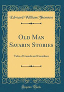 Old Man Savarin Stories