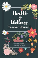 Health   Wellness Tracker Journal   Exercise and Meal Tracker Logbook