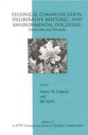 Technical Communication, Deliberative Rhetoric, and Environmental Discourse