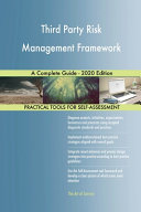 Third Party Risk Management Framework A Complete Guide   2020 Edition Book