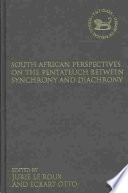 South African Perspectives on the Pentateuch Between Synchrony and Diachrony