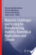 Materials Challenges and Testing for Manufacturing  Mobility  Biomedical Applications and Climate Book