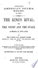 The King s Rival  Or  the Court and the Stage  Etc