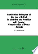 Biochemical Principles of the Use of Xylitol in Medicine and Nutrition with Special Consideration of Dental Aspects