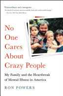No One Cares About Crazy People: The Chaos and Heartbreak of ...