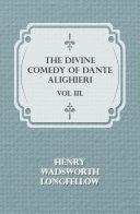 The Divine Comedy of Dante Alighieri   Vol III