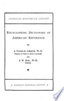 American Reference Library  Encyclopedic dictionary of American reference  by J  Franklin Jameson   J W  Buel