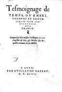 Tesmoignage de temps, ou enseignemens et enhortemens pour l'institution d'un prince compose par feu ... Guillaume Bude (etc.)