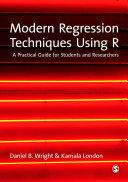 Modern Regression Techniques Using R