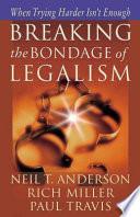 Breaking the Bondage of Legalism