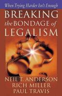 Breaking the Bondage of Legalism ebook