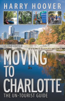 Moving to Charlotte: The Un-Tourist Guide