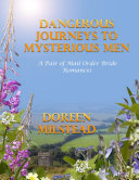 Dangerous Journeys to Mysterious Men: A Pair of Mail Order Bride Romances Pdf