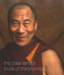 The Dalai Lama s Book of Transformation