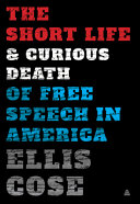link to The short life & curious death of free speech in America in the TCC library catalog