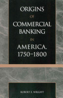 Origins of Commercial Banking in America  1750 1800