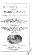 Our Pioneer Heroes and Their Daring Deeds