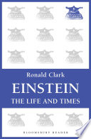 """""""Einstein: The Life and Times"""" by Ronald Clark"""