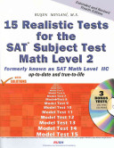 Fifteen Realistic Tests for the SAT Subject Test Math Level 2 Book