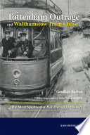 The Tottenham Outrage and Walthamstow Tram Chase