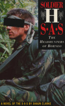 Soldier H: The Headhunters of Borneo