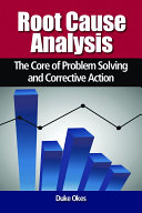 Root Cause Analysis The Core Of Problem Solving And Corrective Action [Pdf/ePub] eBook