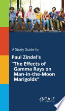 A Study Guide for Paul Zindel s  The Effects of Gamma Rays on Man in the Moon Marigolds