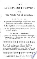 The Lover's Instructor; Or, the Whole Art of Courtship