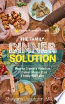 The Family Dinner Solution