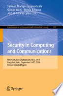 """Security in Computing and Communications: 6th International Symposium, SSCC 2018, Bangalore, India, September 19–22, 2018, Revised Selected Papers"" by Sabu M. Thampi, Sanjay Madria, Guojun Wang, Danda B. Rawat, Jose M. Alcaraz Calero"