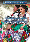 How Mexican Immigrants Made America Home