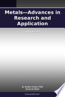 Metals   Advances in Research and Application  2012 Edition Book
