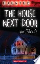 Haunted  The House Next Door