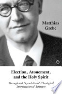 Election  Atonement  and the Holy Spirit Book