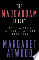 The MaddAddam Trilogy